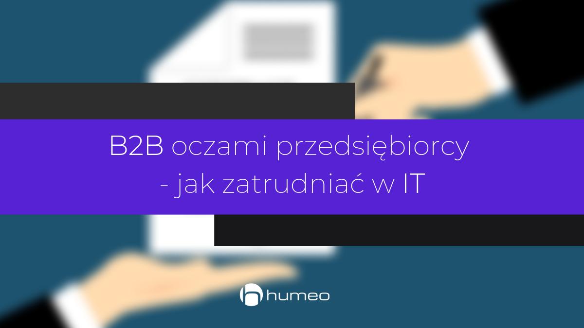 umowy B2B - jak zatrudniać w IT