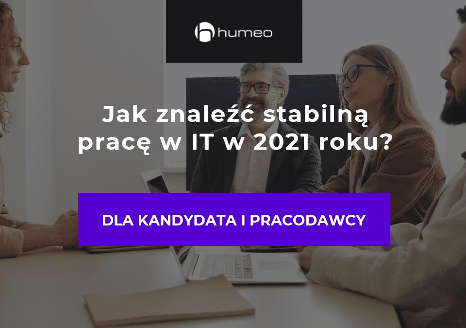 Jak znalezc stabilną pracę w IT w 2021 roku?