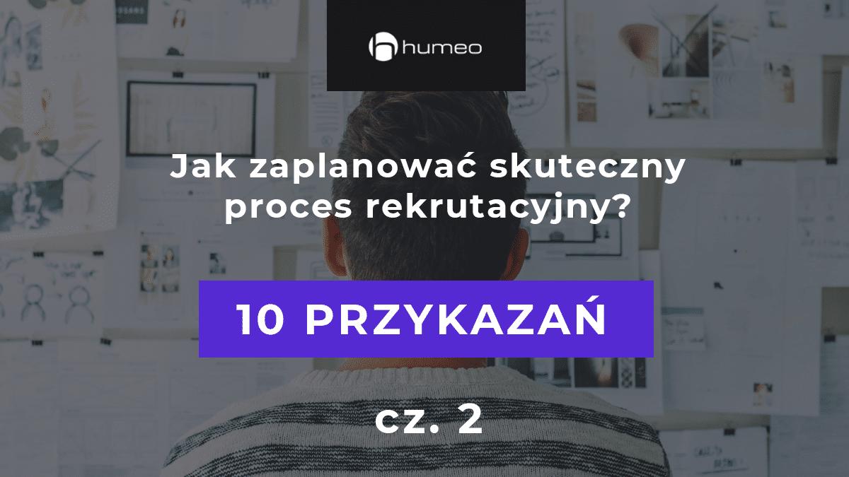 Jak zaplanowac skuteczny proces rekrutacyjny czesc 2