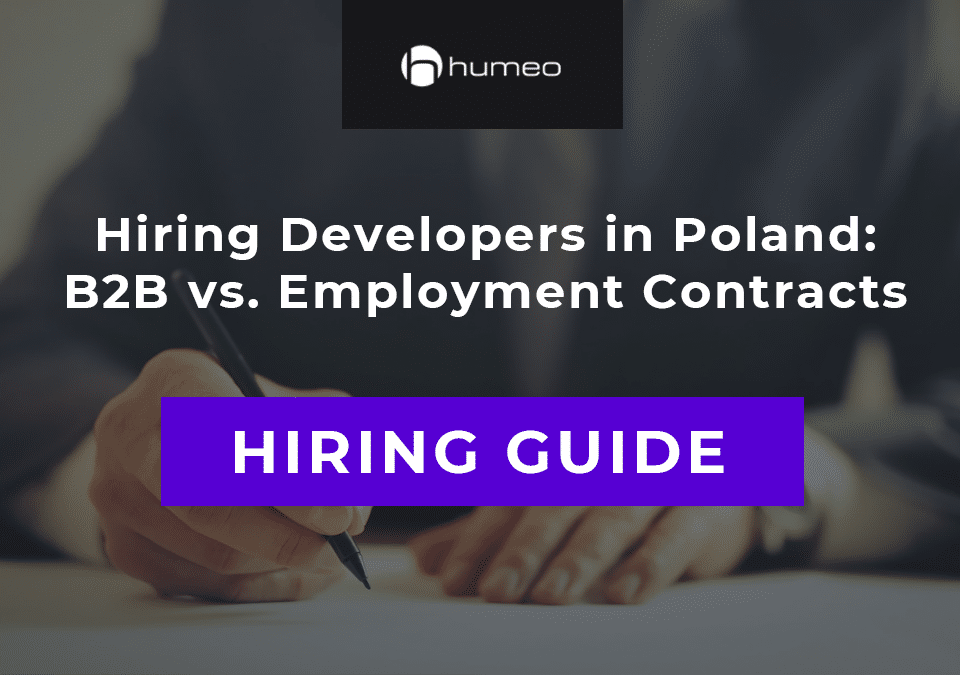 Hiring Developers in Poland: B2B vs. Employment Contracts