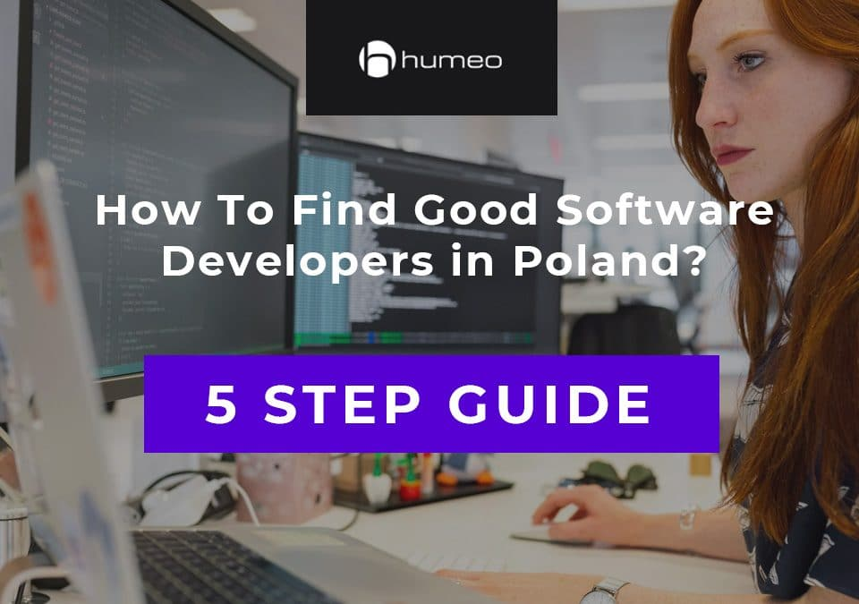How To Find a Good Software Developer in Poland? A Five-Step Recruitment Guide