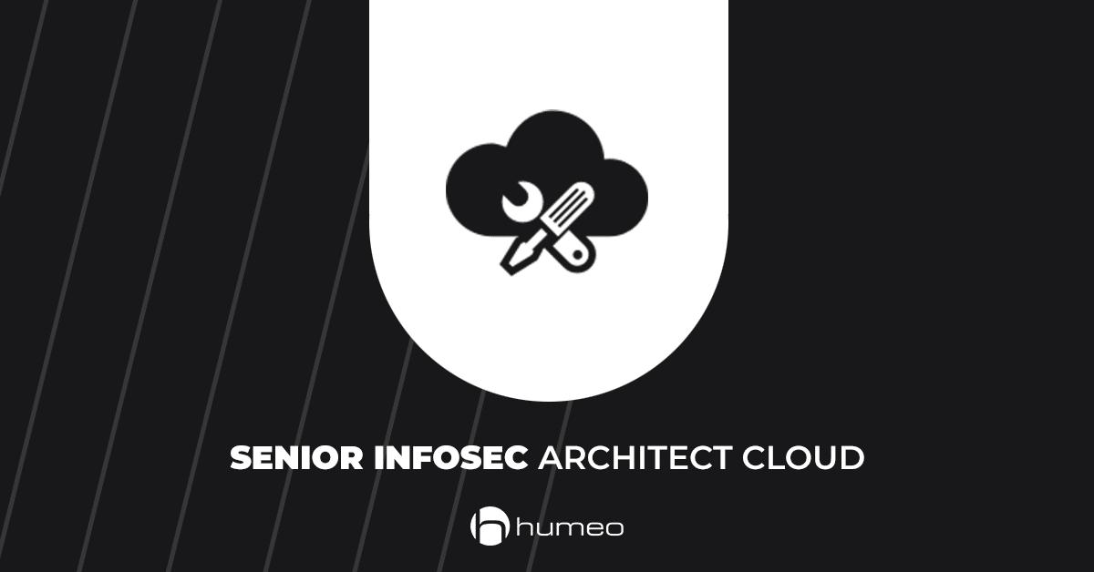 Senior InfoSec Architect Cloud IT job offers - Humeo