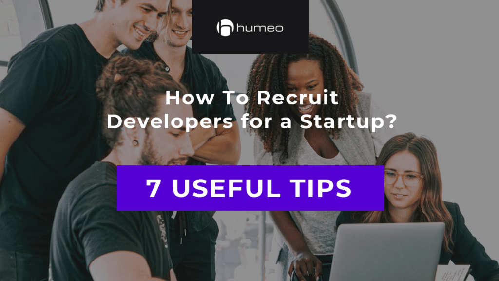How To Recruit Developers for a Startup